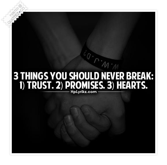 3 Things You Should Never Break Quote