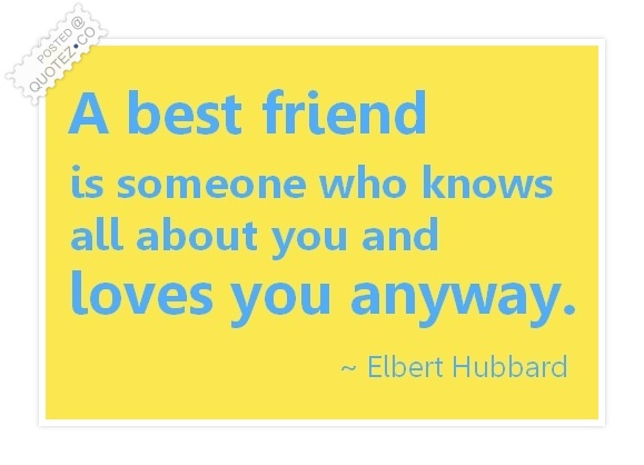 A Best Friend Loves You Anyway Quote