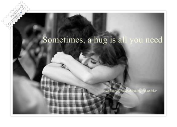 A Hug Is All You Need Quote