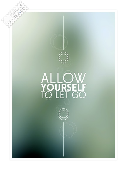 Allow Yourself To Let Go Quote