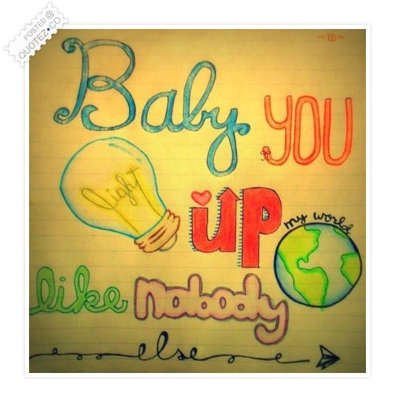 Baby You Light Up My World Quote