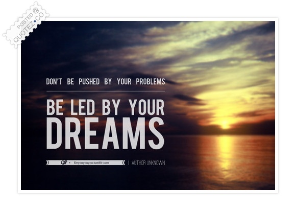 Be Led By Your Dreams Quote