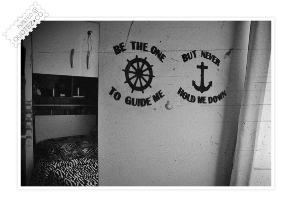 Be The One To Guide Me Quote