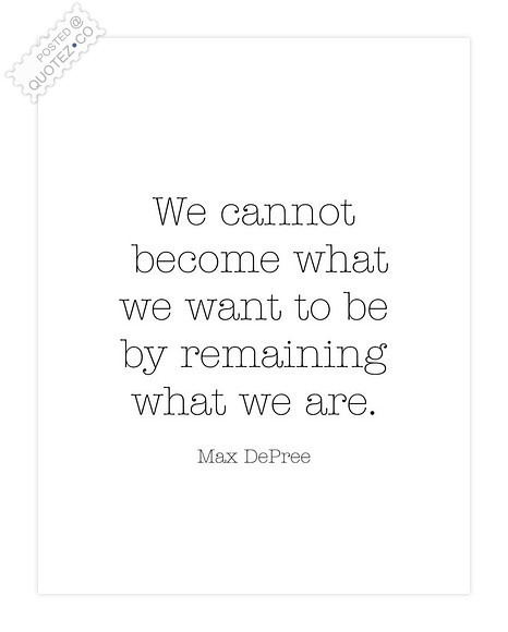 Become What We Want To Be Quote