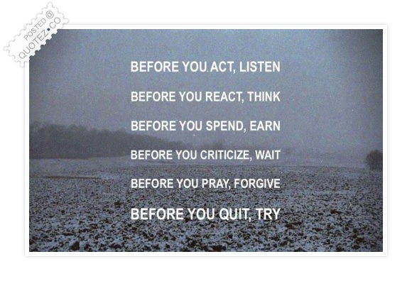 before you act listen motivational quote quotez co