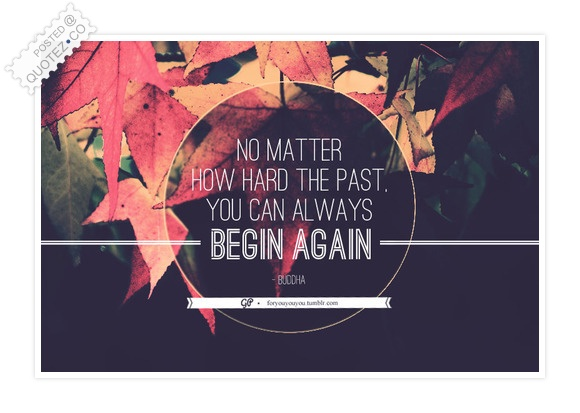 Begin Again Quote