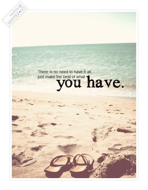 Best Of What You Have Quote
