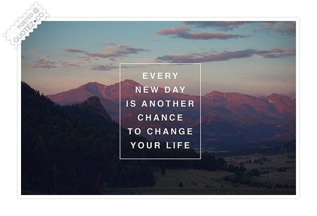 Chance To Change Your Life Quote