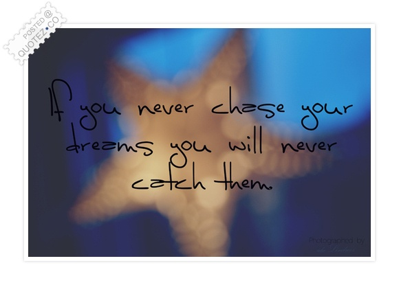 Chase Your Dreams Quote