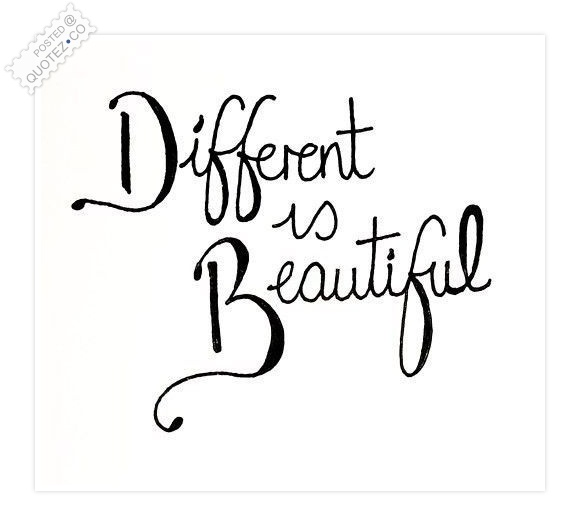 Different Is Beautiful Quote