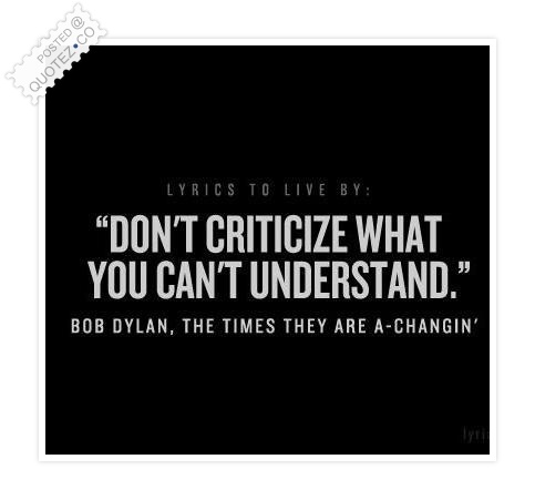 Don't Criticize What You Can't Understand Quote