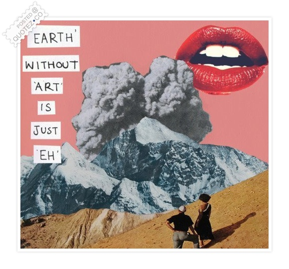 Earth Without Art Quote