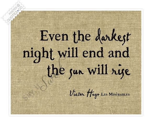 Even The Darkest Night Will End Quote