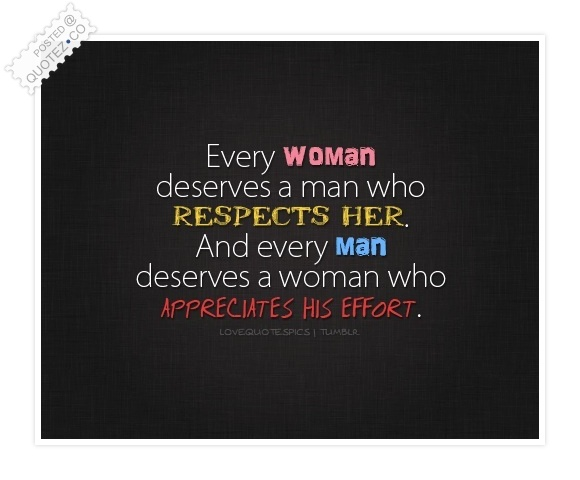 Every Woman Deserves A Man Who Respects Her Quote