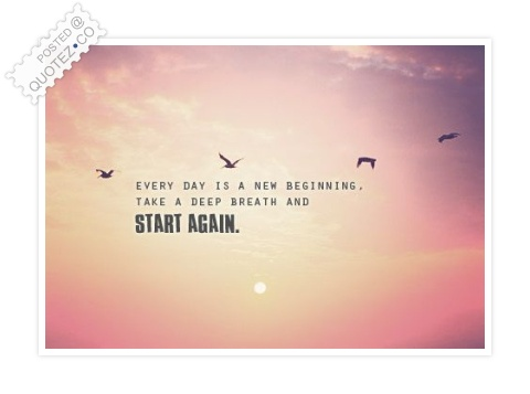 Everyday Is A New Beginning Quote
