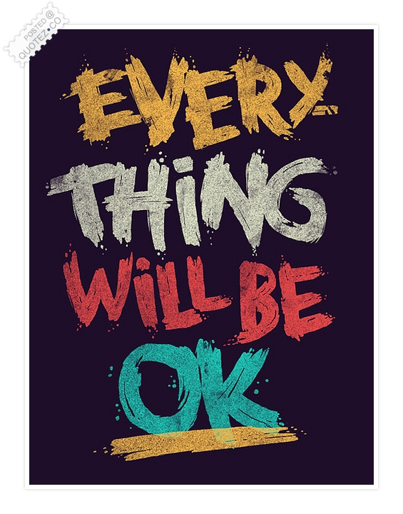 Everything Will Be Ok Quote