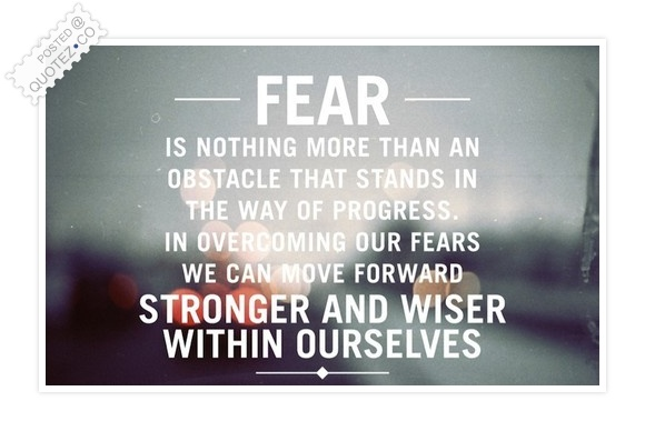 Fear Is Nothing More Than An Obstacle Quote