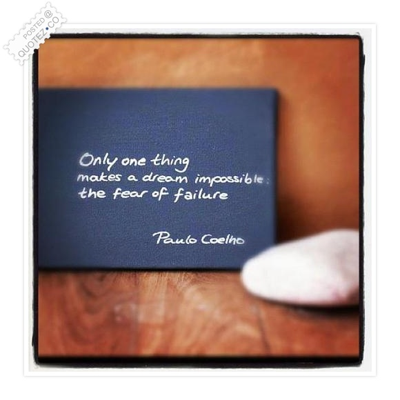 Inspirational Quotes Fear Of Failure: Fear Of Failure Inspirational Quote « QUOTEZ CO