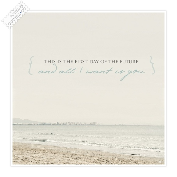 First Day Of The Future Love Quote « QUOTEZ CO