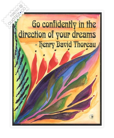 Go Confidently In The Direction Of Your Dreams Quote
