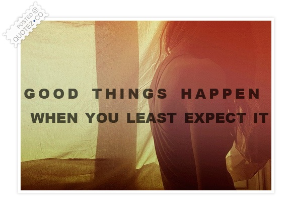 Good Things Happen Quote