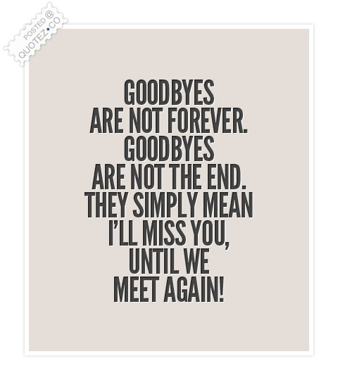 Goodbyes Are Not Forever Quote