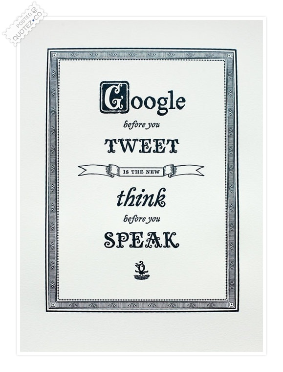 Google Before You Tweet Quote