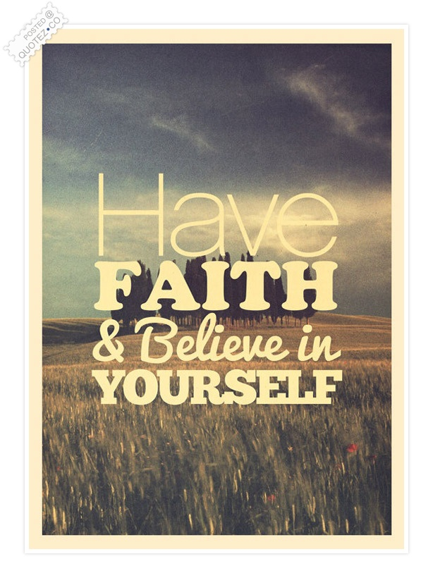 Have Faith & Believe In Yourself Quote