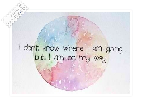 I Am On My Way Quote