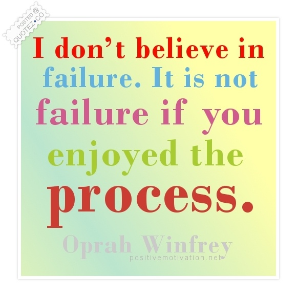 I Don't Believe In Failure Quote