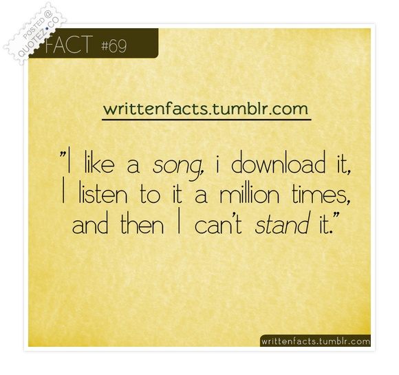 I Like A Song And Then I Can't Stand It Quote
