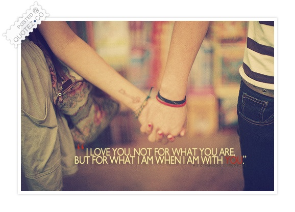 I Love You Not Only For What You Are Quote