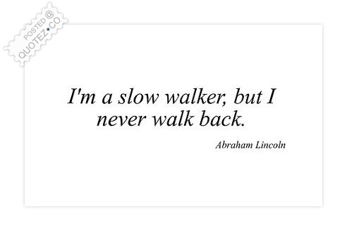 I Never Walk Back Quote
