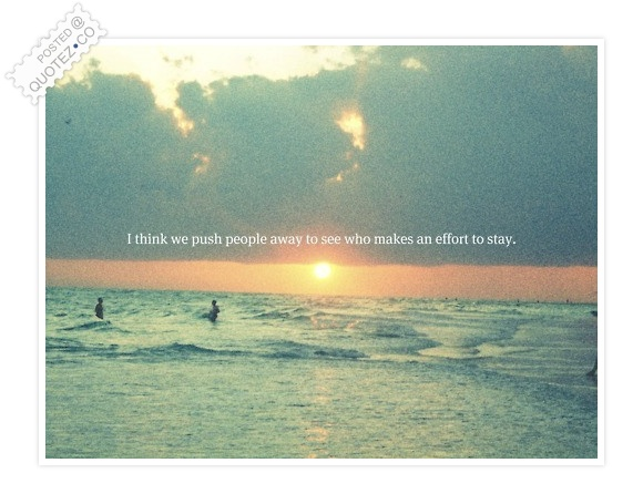 I Think We Push People Away Quote
