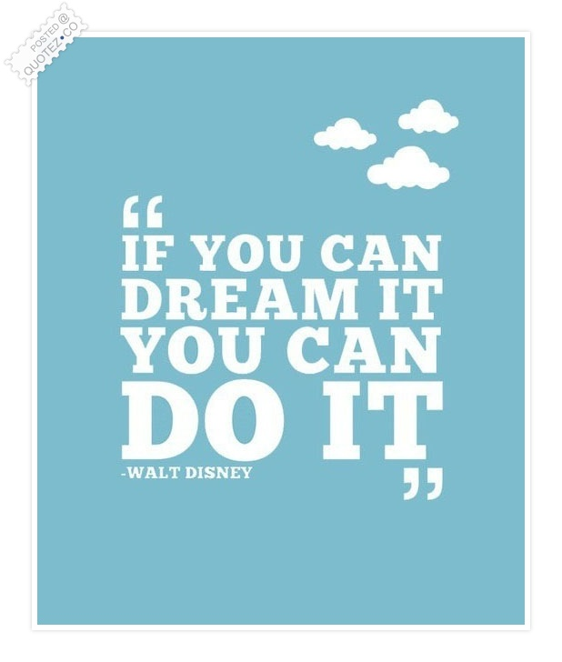 images of if can dream it you do walt disney motivational quote wallpaper