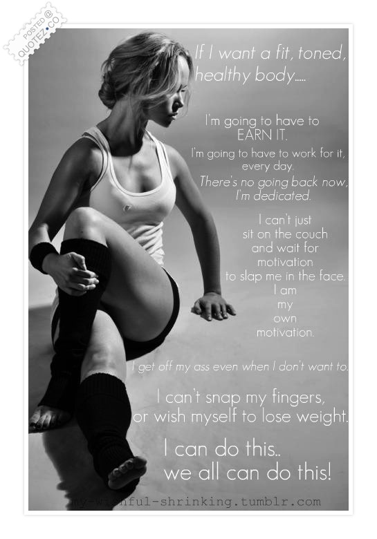If I Want A Fit Toned Healthy Body I'M Going To Have To Earn It Quote