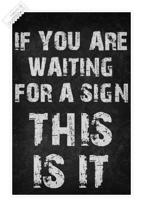 If You Are Waiting Quote