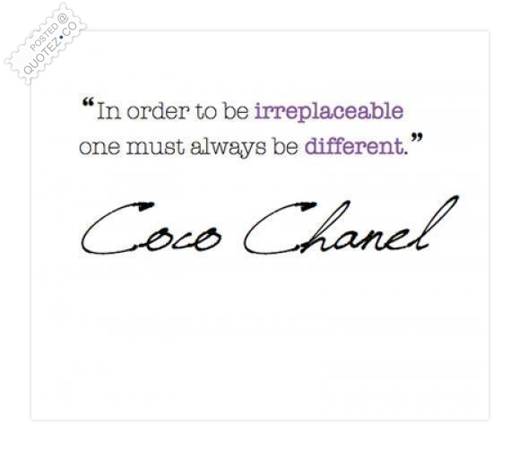 In Order To Be Irreplaceable Quote