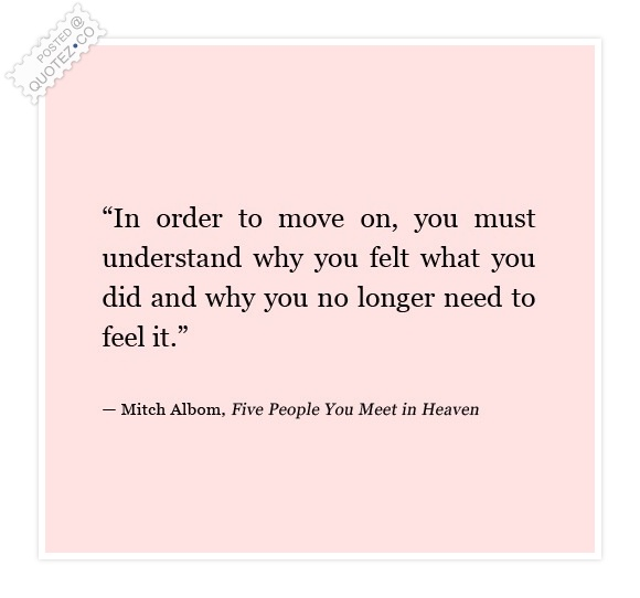 In Order To Move On Quote
