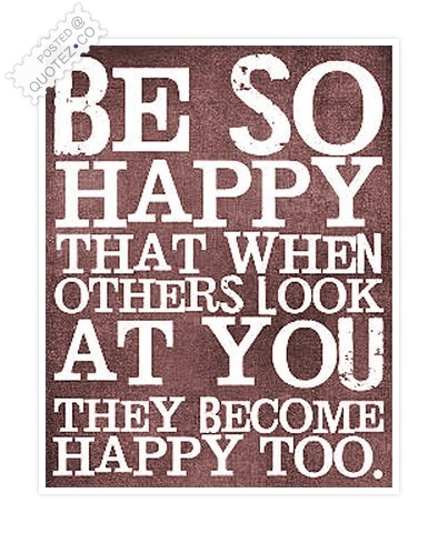 Inspire People With Your Happiness Quote