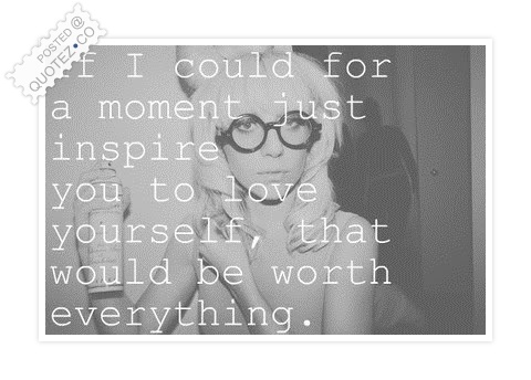 Inspire You To Love Yourself Quote