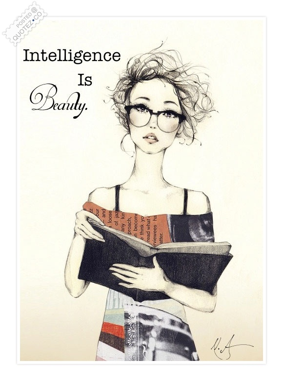 Intelligence Is Beauty Quote