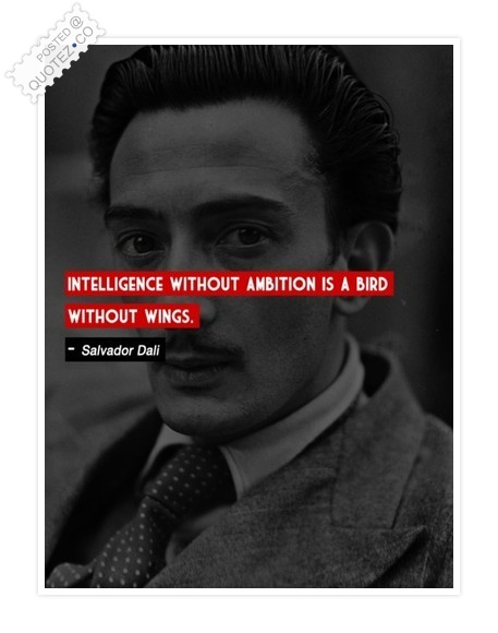Intelligence Without Ambition Is A Bird Without Wings Quote