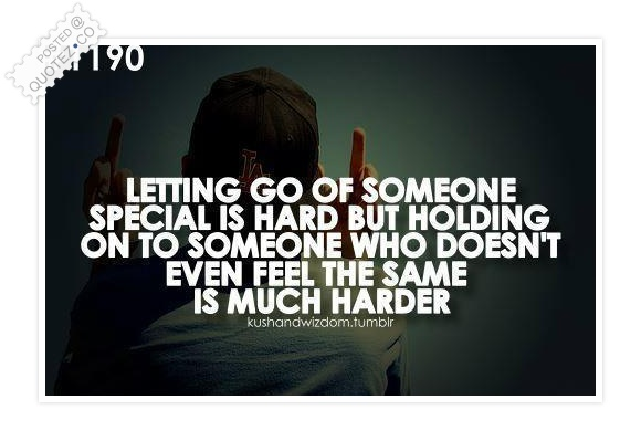It's Hard Letting You Go Quote