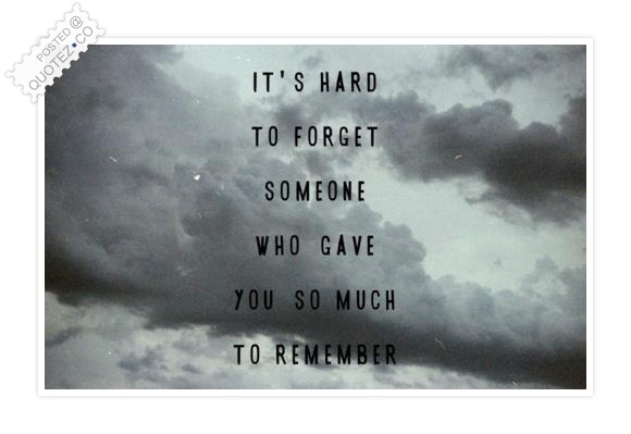 It's Hard To Forget Someone Quote