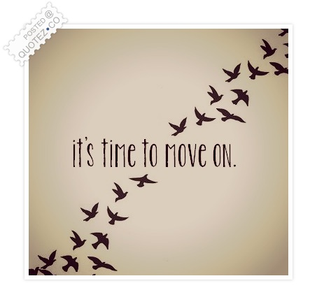 It's Time To Move On Quote