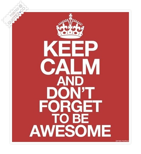 Keep Calm And Be Awesome Quote