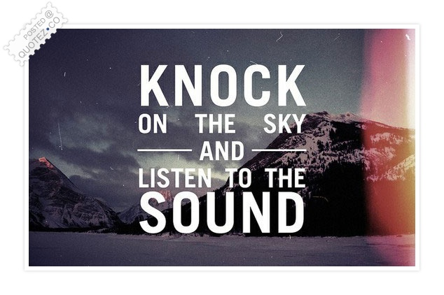 Knock On The Sky Quote