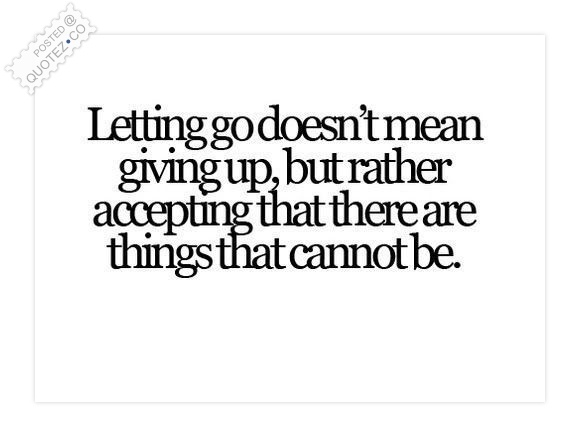 Letting Go Doesn't Mean Giving Up Quote