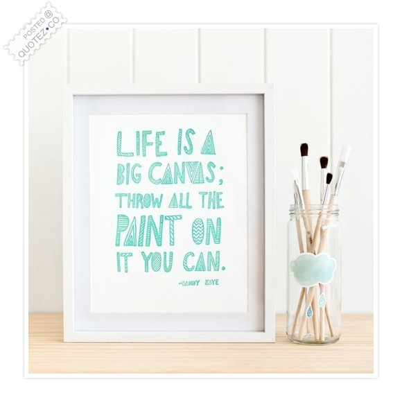 Life Is A Big Canvas Quote